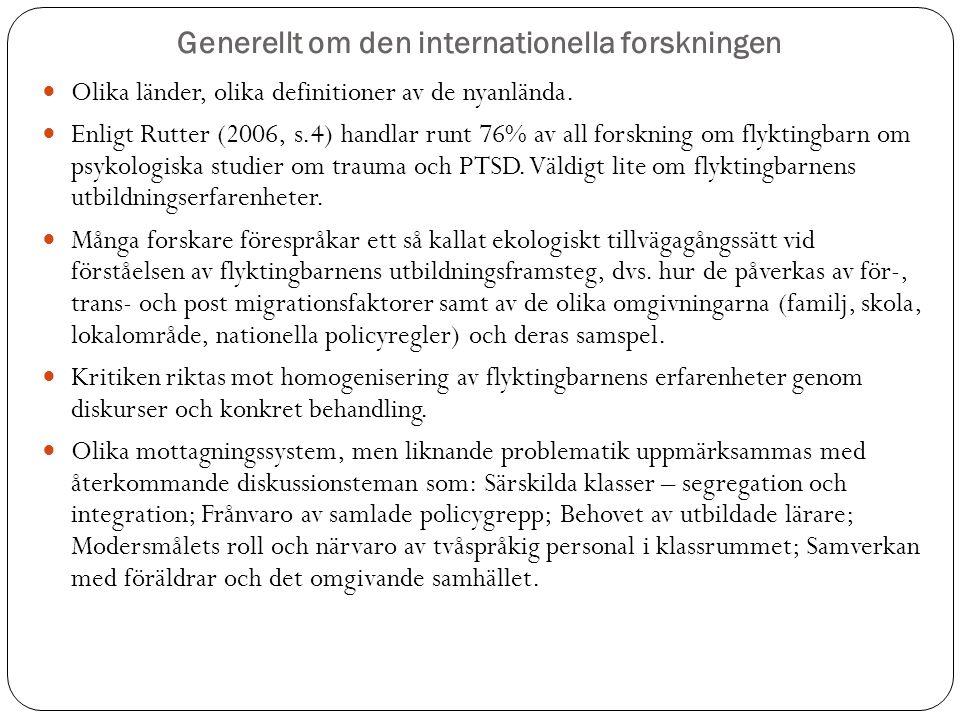 Generellt om den internationella forskningen Olika länder, olika definitioner av de nyanlända. Enligt Rutter (2006, s.4) handlar runt 76% av all forsk