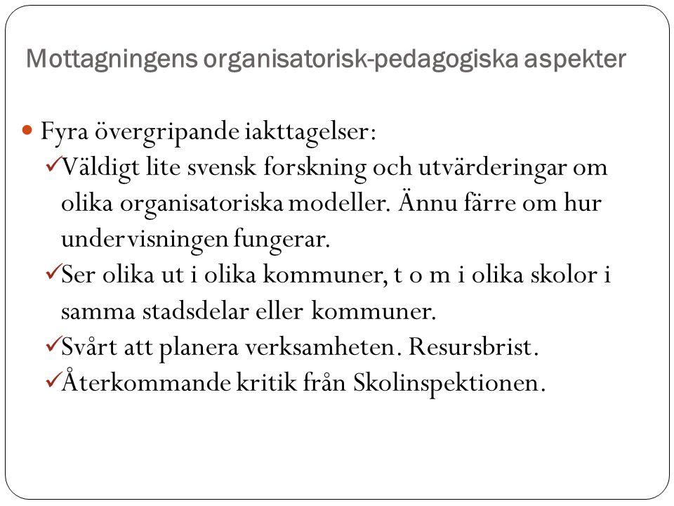 Mottagningens organisatorisk-pedagogiska aspekter Fyra övergripande iakttagelser: Väldigt lite svensk forskning och utvärderingar om olika organisator