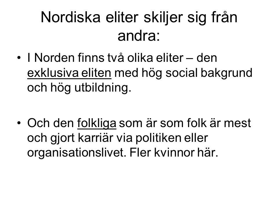 Nordiska eliter skiljer sig från andra: I Norden finns två olika eliter – den exklusiva eliten med hög social bakgrund och hög utbildning.