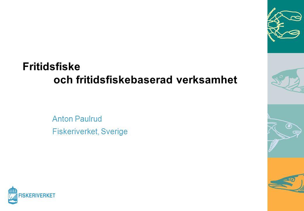 Anton Paulrud, Samhällsekonomiska enheten Under 2007 hade Fiskeriverket fyra regeringsuppdrag kopplade till fritidsfisket.