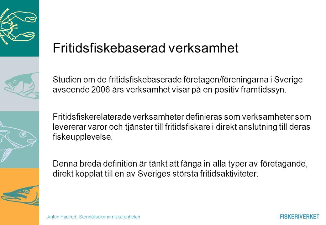Anton Paulrud, Samhällsekonomiska enheten Fritidsfiskebaserad verksamhet Studien om de fritidsfiskebaserade företagen/föreningarna i Sverige avseende