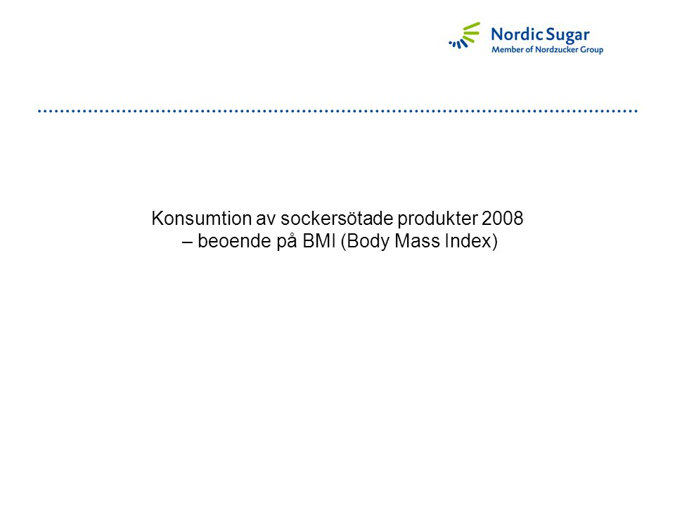 Konsumtion av sockersötade produkter 2008 – beoende på BMI (Body Mass Index)
