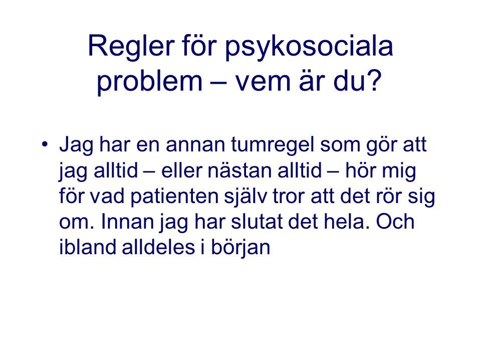Regler för psykosociala problem – vem är du.