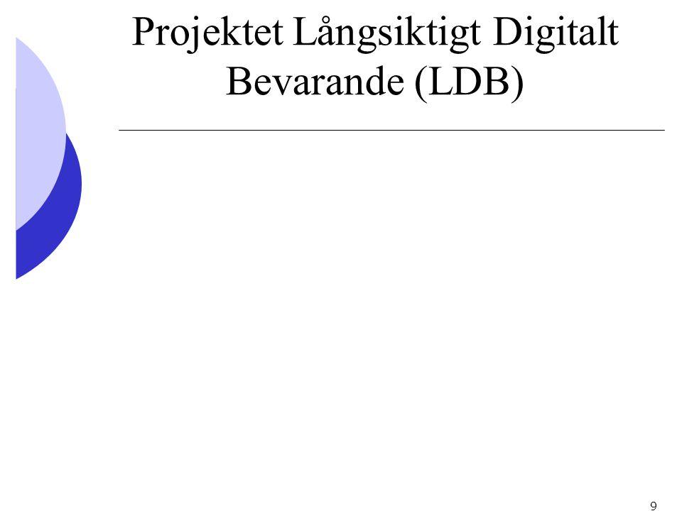 10 Projektets mål På kort sikt: Att bidra till att i första hand den offentliga sektorn får ett långsiktigt digitalt bevarande På längre sikt: Att skapa ett kompetenscenter som gynnar utveckling och nyttjande av lösningar för långsiktigt digitalt bevarande