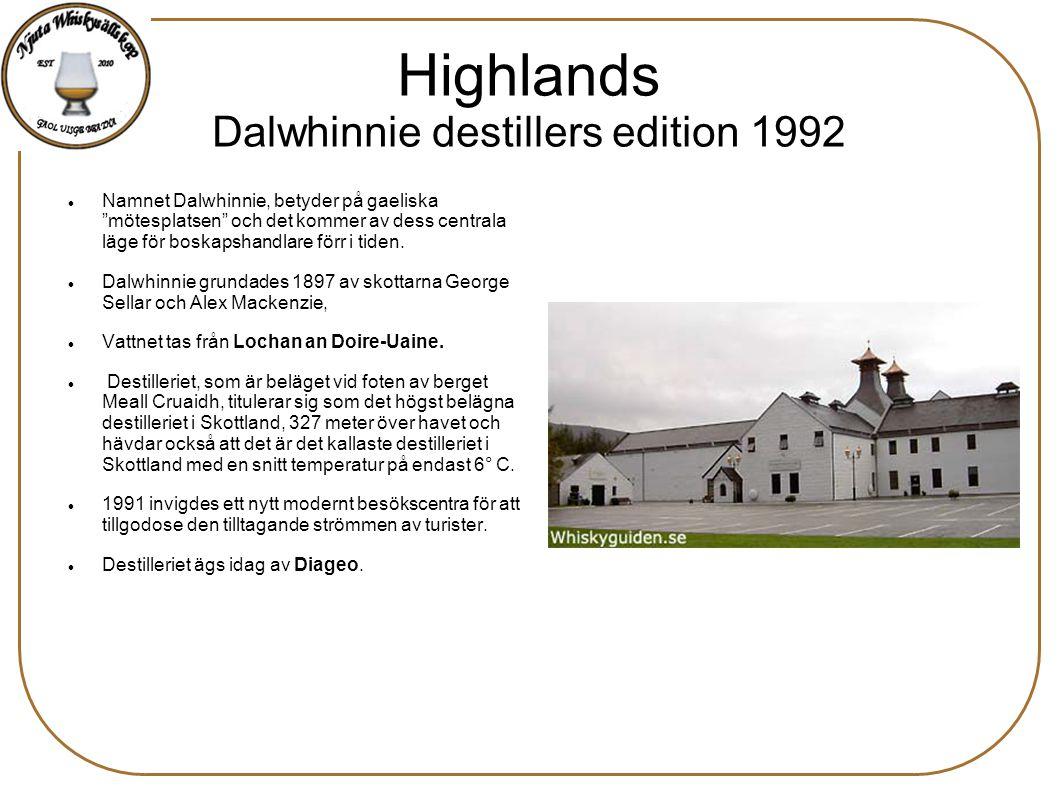 """Highlands Dalwhinnie destillers edition 1992 Namnet Dalwhinnie, betyder på gaeliska """"mötesplatsen"""" och det kommer av dess centrala läge för boskapshan"""