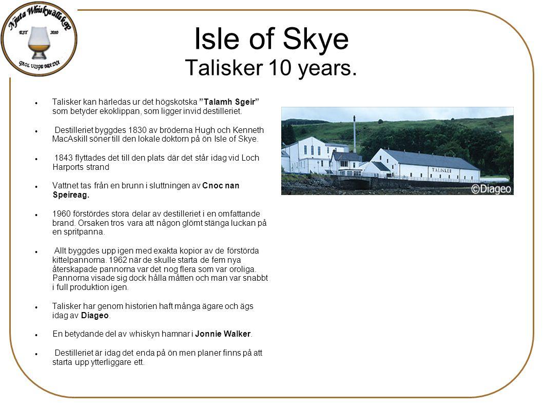 """Isle of Skye Talisker 10 years. Talisker kan härledas ur det högskotska """"Talamh Sgeir"""" som betyder ekoklippan, som ligger invid destilleriet. Destille"""