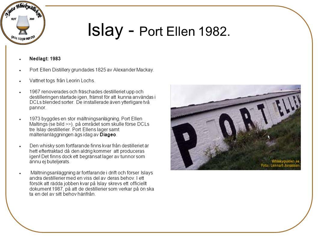 Islay - Port Ellen 1982. Nedlagt: 1983 Port Ellen Distillery grundades 1825 av Alexander Mackay. Vattnet togs från Leorin Lochs. 1967 renoverades och