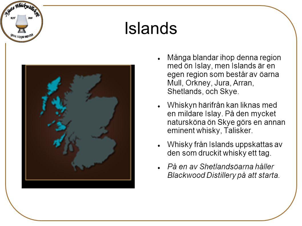 Islands Många blandar ihop denna region med ön Islay, men Islands är en egen region som består av öarna Mull, Orkney, Jura, Arran, Shetlands, och Skye