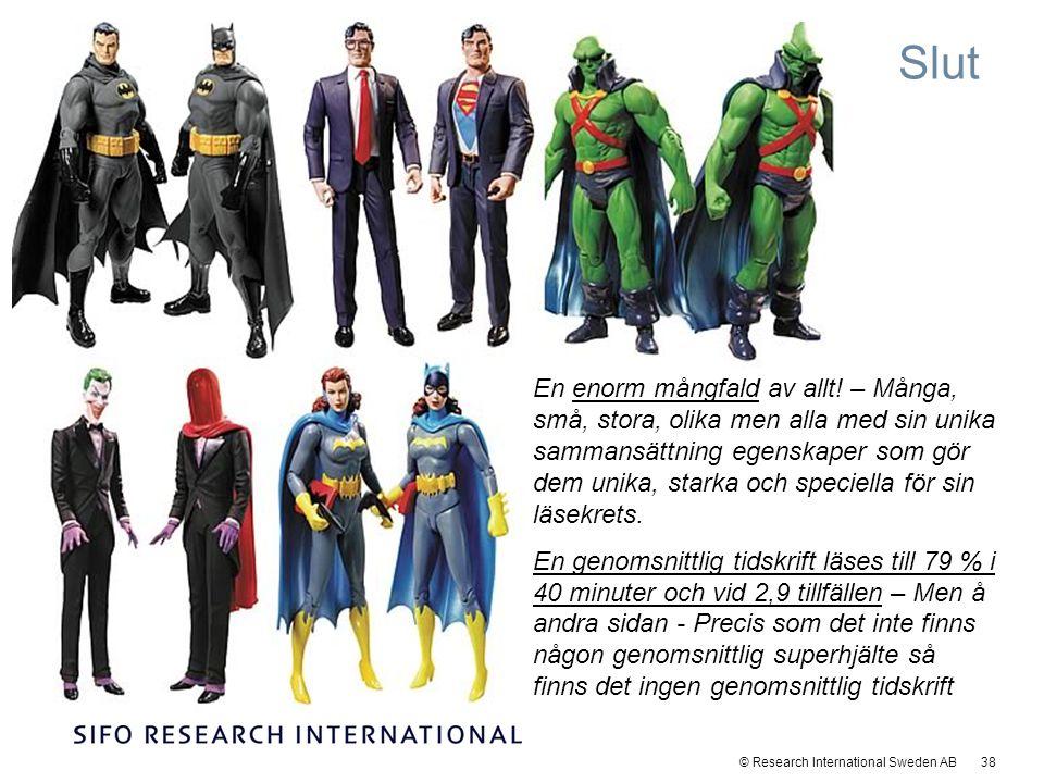 © Research International Sweden AB 38 Slut En enorm mångfald av allt.