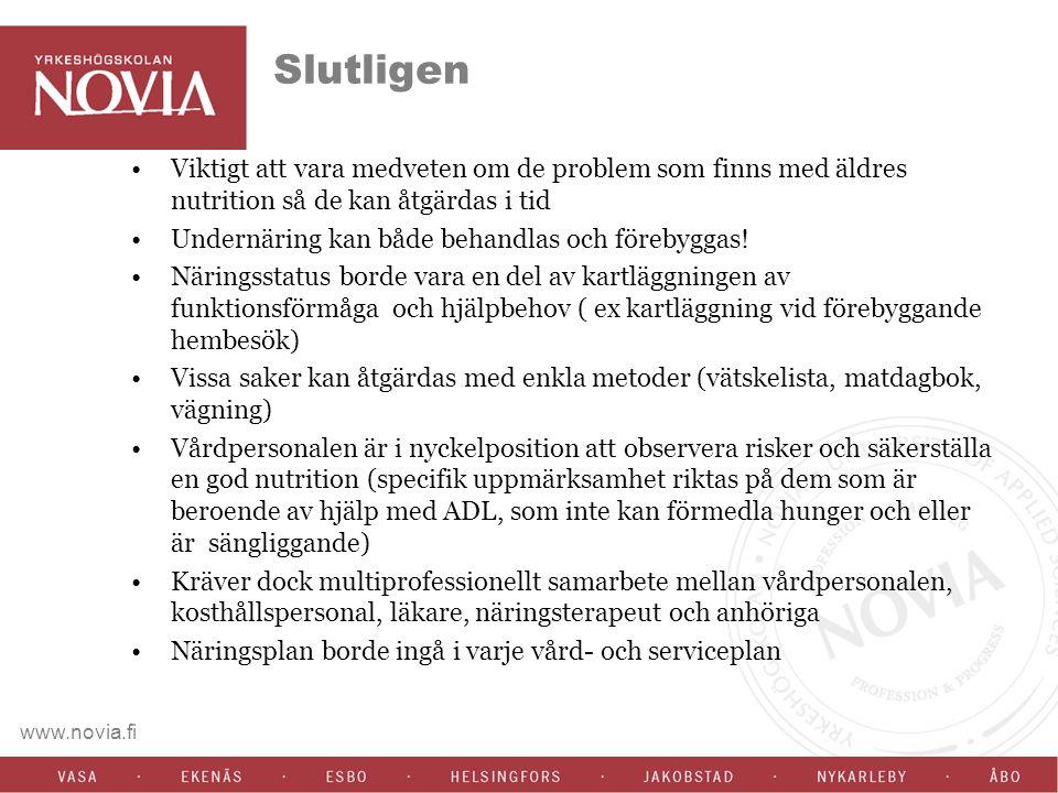 www.novia.fi Slutligen Viktigt att vara medveten om de problem som finns med äldres nutrition så de kan åtgärdas i tid Undernäring kan både behandlas