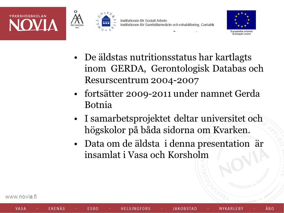 www.novia.fi De äldstas nutritionsstatus har kartlagts inom GERDA, Gerontologisk Databas och Resurscentrum 2004-2007 fortsätter 2009-2011 under namnet