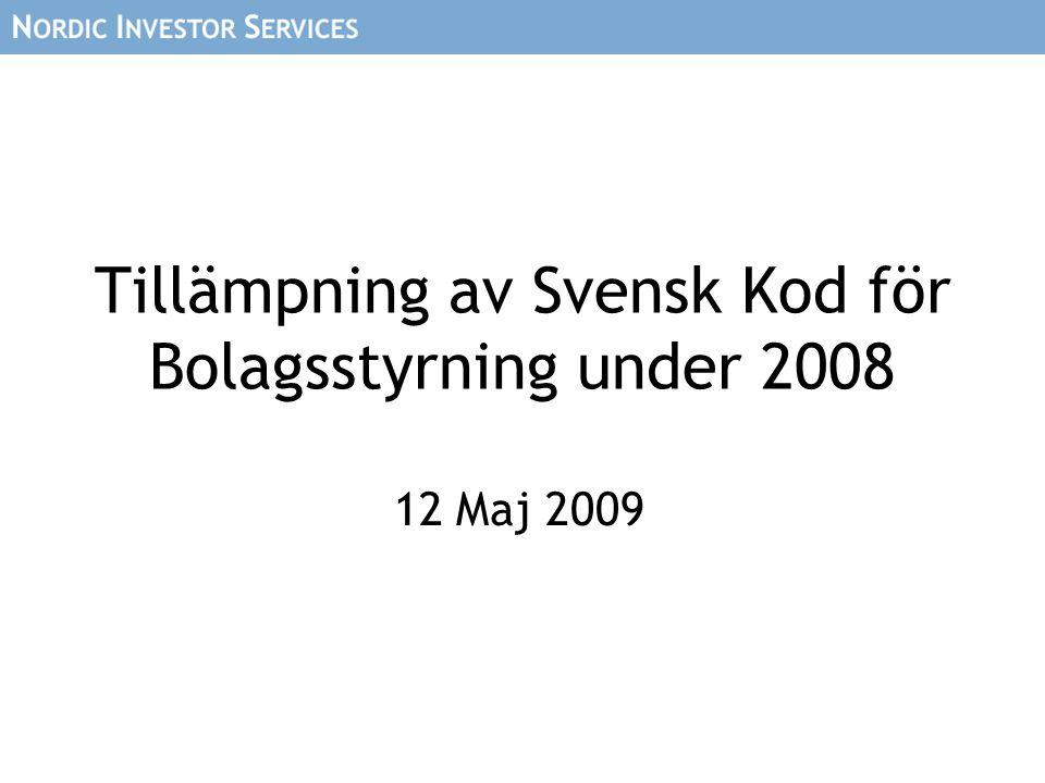Tillämpning av Svensk Kod för Bolagsstyrning under 2008 12 Maj 2009