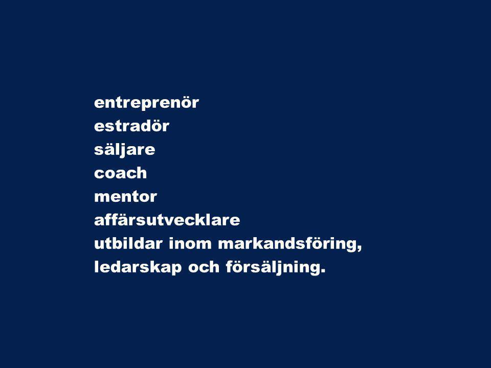 entreprenör estradör säljare coach mentor affärsutvecklare utbildar inom markandsföring, ledarskap och försäljning.