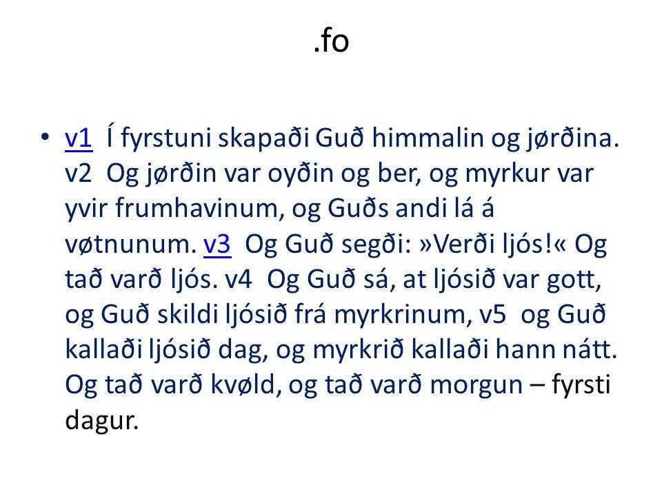 .fo v1 Í fyrstuni skapaði Guð himmalin og jørðina.