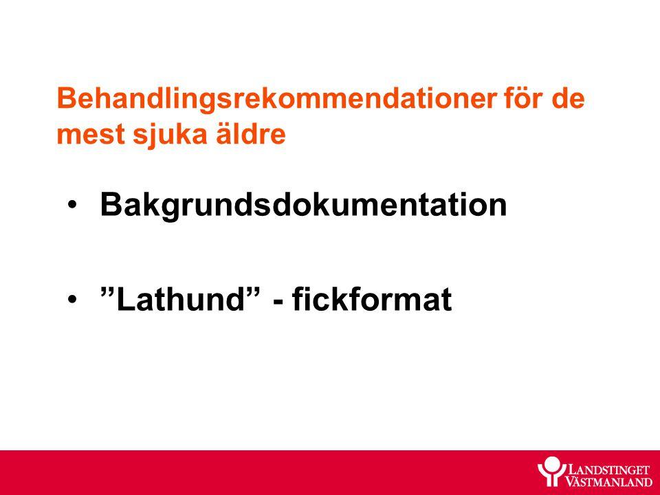 """Behandlingsrekommendationer för de mest sjuka äldre Bakgrundsdokumentation """"Lathund"""" - fickformat"""