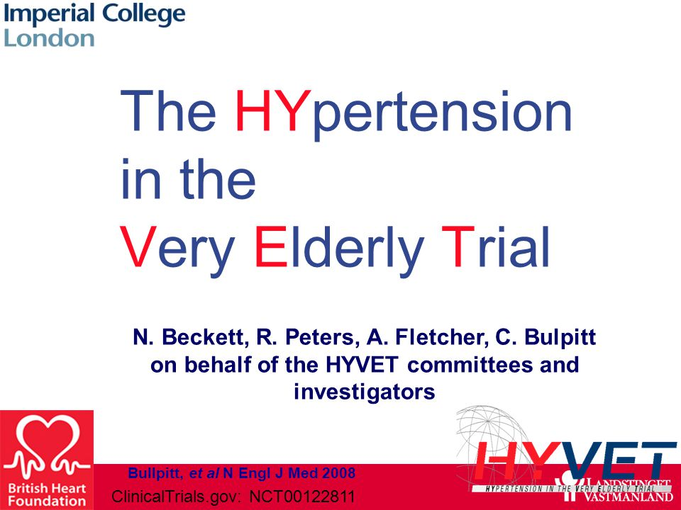 The HYpertension in the Very Elderly Trial N.Beckett, R.