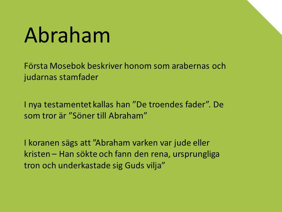 Likheter mellan de tre religionerna Samma Gud Monoteistiska (Samma Gud, olika namn) Abrahamberättelsen Gud uppenbarar sig till människorna genom profeterna Människans fria vilja och ansvar Syn på döden Änglar som är Guds budbärare Många gemensamma personer och profeter Gud är världens skapare