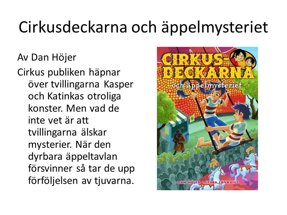 Cirkusdeckarna och äppelmysteriet Av Dan Höjer Cirkus publiken häpnar över tvillingarna Kasper och Katinkas otroliga konster. Men vad de inte vet är a