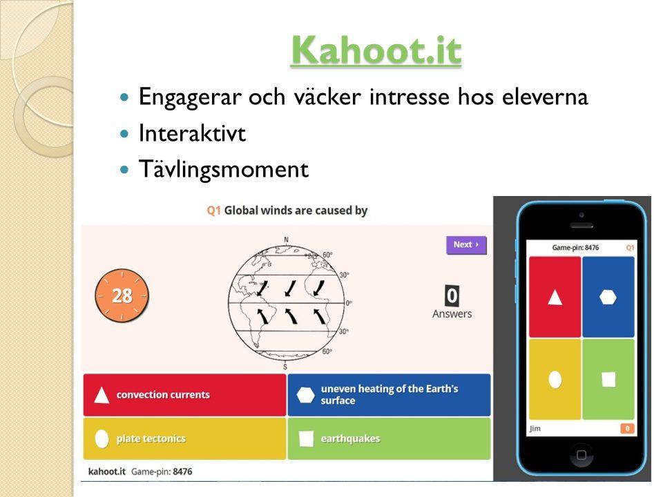 Kahoot.it Engagerar och väcker intresse hos eleverna Interaktivt Tävlingsmoment