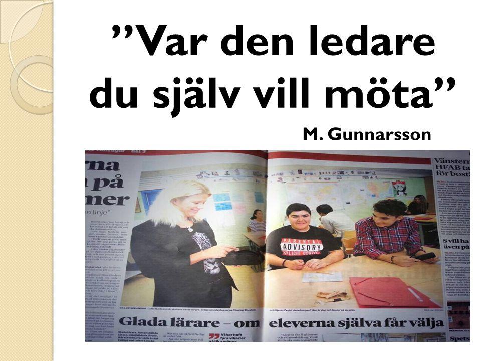 """""""Var den ledare du själv vill möta"""" M. Gunnarsson"""