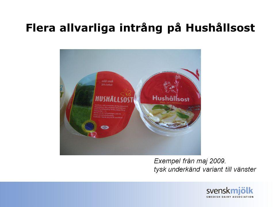 Flera allvarliga intrång på Hushållsost Exempel från maj 2009. tysk underkänd variant till vänster