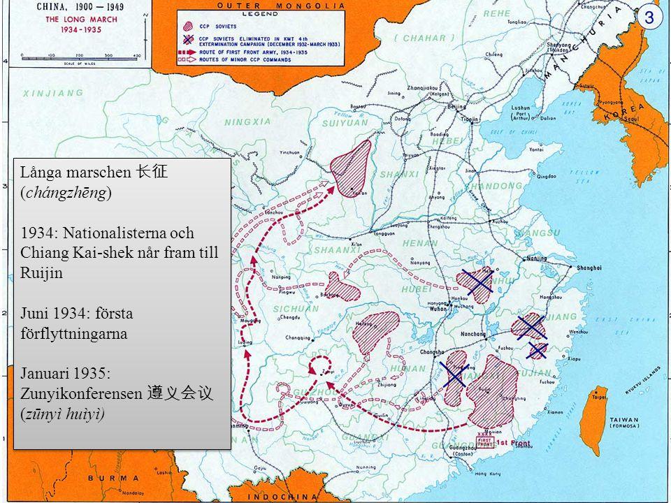 Långa marschen 长征 (chángzhēng) 1934: Nationalisterna och Chiang Kai-shek når fram till Ruijin Juni 1934: första förflyttningarna Januari 1935: Zunyiko