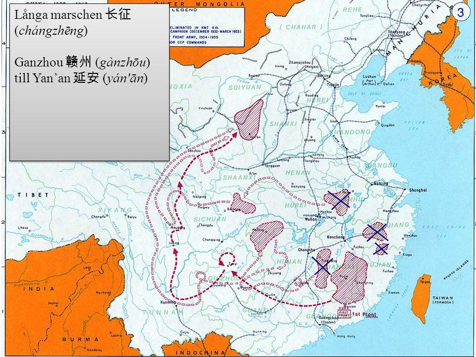Långa marschen 长征 (chángzhēng) Ganzhou 赣州 (gànzhōu) till Yan'an 延安 (yán'ān) Långa marschen 长征 (chángzhēng) Ganzhou 赣州 (gànzhōu) till Yan'an 延安 (yán'ān
