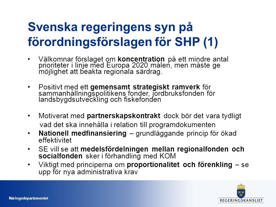 Näringsdepartementet Svenska regeringens syn på förordningsförslagen för SHP (1) Välkomnar förslaget om koncentration på ett mindre antal prioriteter