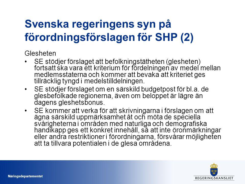 Näringsdepartementet Svenska regeringens syn på förordningsförslagen för SHP (2) Glesheten SE stödjer förslaget att befolkningstätheten (glesheten) fo