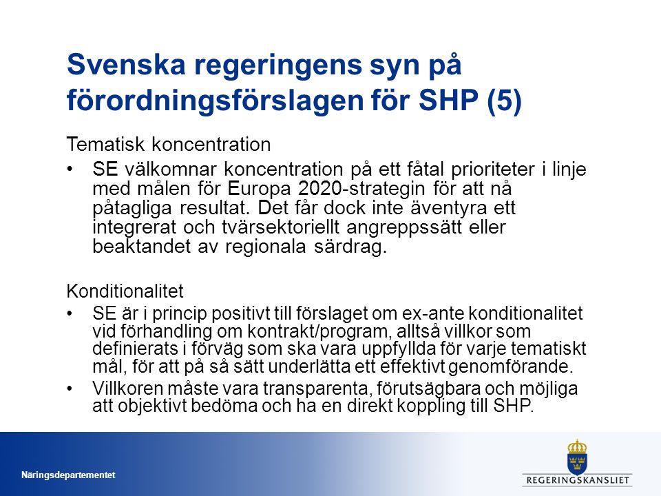 Näringsdepartementet Svenska regeringens syn på förordningsförslagen för SHP (5) Tematisk koncentration SE välkomnar koncentration på ett fåtal priori