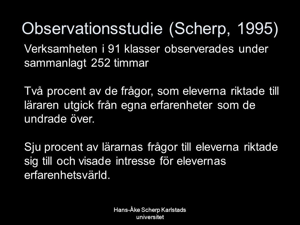 Observationsstudie (Scherp, 1995) Verksamheten i 91 klasser observerades under sammanlagt 252 timmar Två procent av de frågor, som eleverna riktade ti