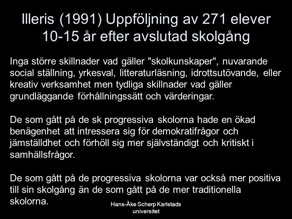 Illeris (1991) Uppföljning av 271 elever 10-15 år efter avslutad skolgång Inga större skillnader vad gäller