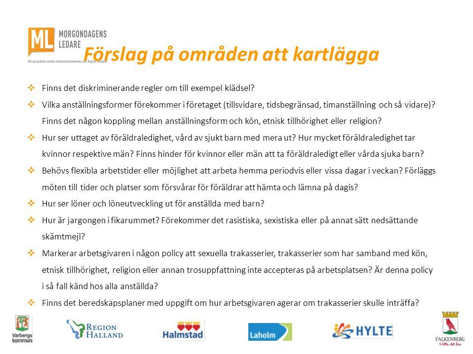Förslag på områden att kartlägga  Finns det diskriminerande regler om till exempel klädsel.