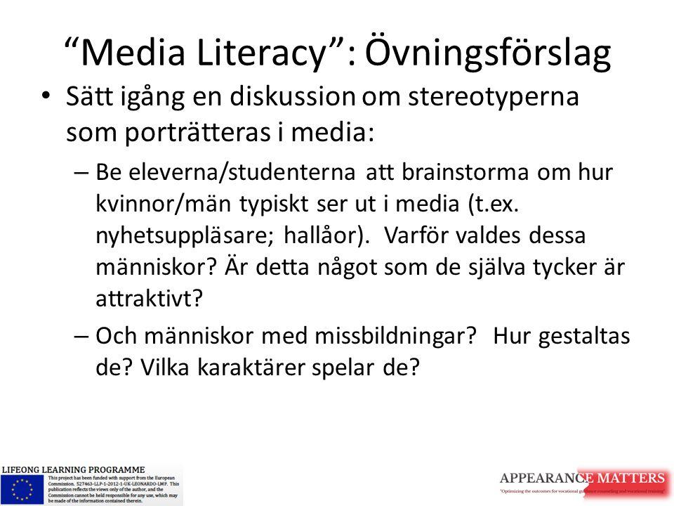 """""""Media Literacy"""": Övningsförslag Sätt igång en diskussion om stereotyperna som porträtteras i media: – Be eleverna/studenterna att brainstorma om hur"""