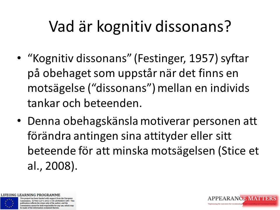 """Vad är kognitiv dissonans? """"Kognitiv dissonans"""" (Festinger, 1957) syftar på obehaget som uppstår när det finns en motsägelse (""""dissonans"""") mellan en i"""