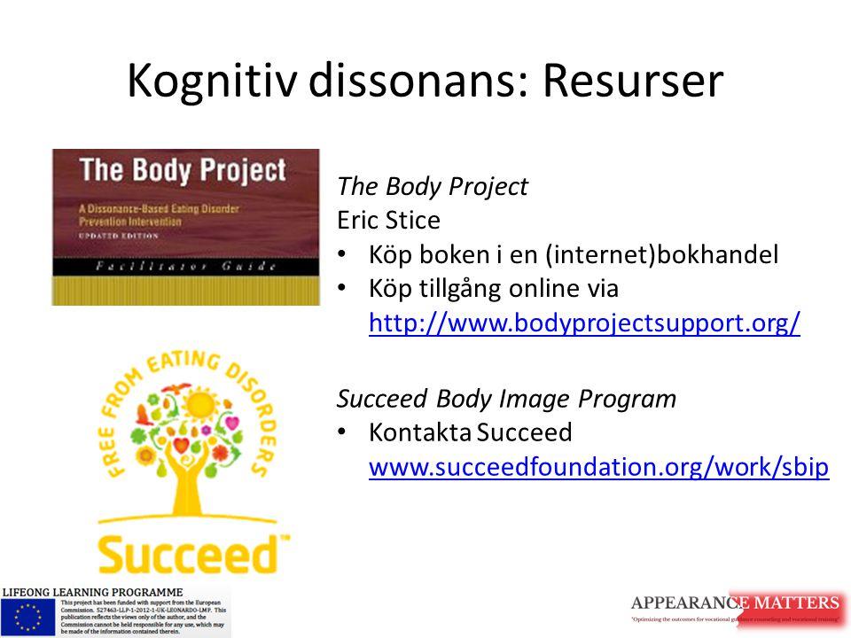 Kognitiv dissonans: Resurser The Body Project Eric Stice Köp boken i en (internet)bokhandel Köp tillgång online via http://www.bodyprojectsupport.org/