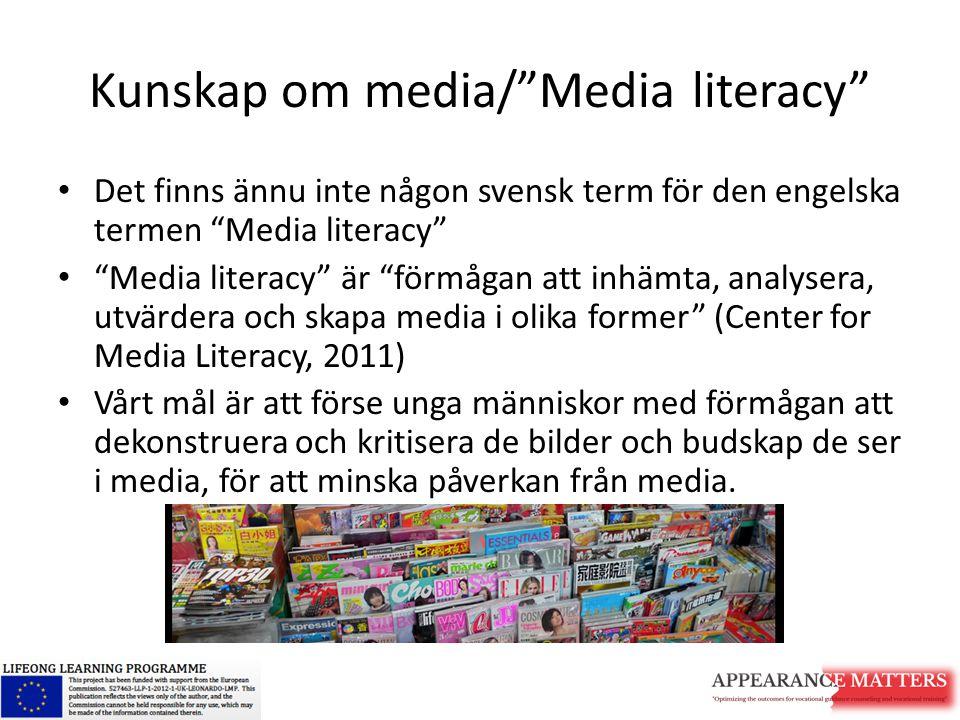 """Kunskap om media/""""Media literacy"""" Det finns ännu inte någon svensk term för den engelska termen """"Media literacy"""" """"Media literacy"""" är """"förmågan att inh"""