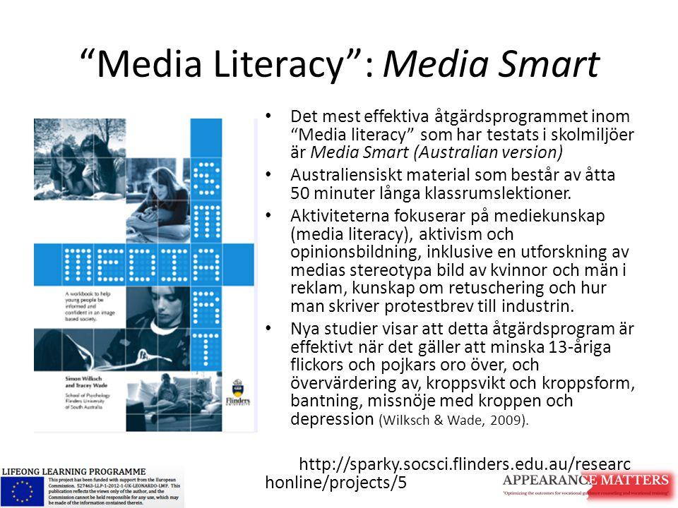 """""""Media Literacy"""": Media Smart Det mest effektiva åtgärdsprogrammet inom """"Media literacy"""" som har testats i skolmiljöer är Media Smart (Australian vers"""