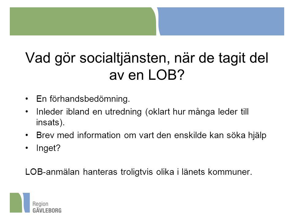 Vad gör socialtjänsten, när de tagit del av en LOB.