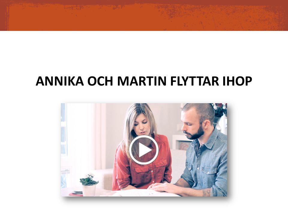 ANNIKA OCH MARTIN FLYTTAR IHOP