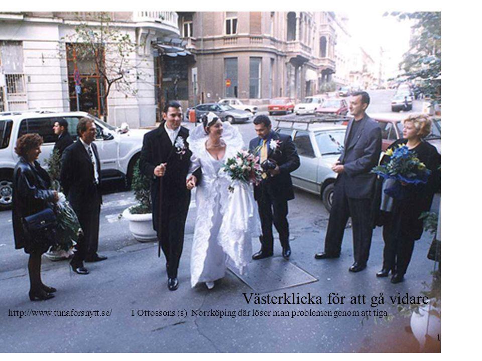 Västerklicka för att gå vidare 1 http://www.tunaforsnytt.se/ I Ottossons (s) Norrköping där löser man problemen genom att tiga