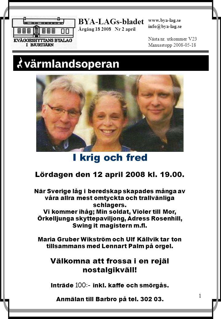 1 BYA-LAGs-bladet Årgång 18 2008 Nr 2 april Nästa nr.