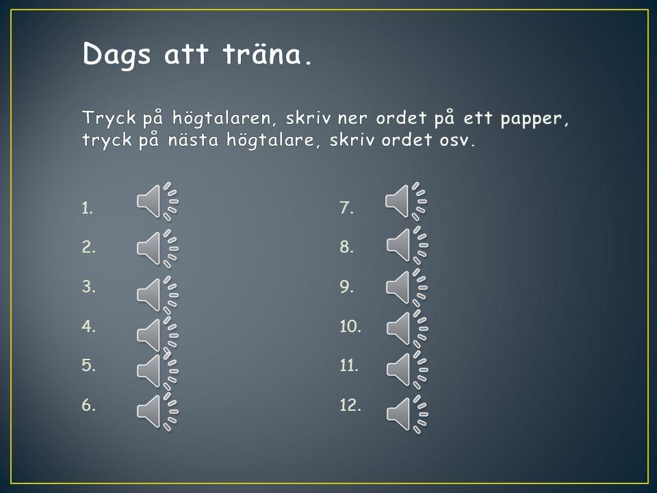 När den första vokalen inte låter som i alfabetet ska det finnas (minst) två konsonanter efter den.