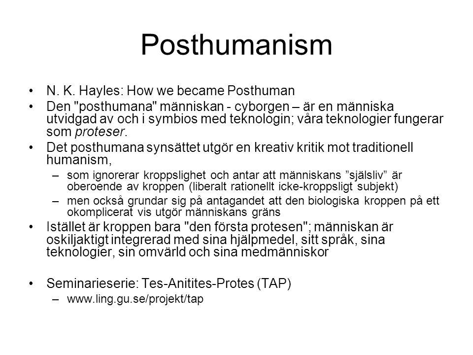 Posthumanism N. K. Hayles: How we became Posthuman Den