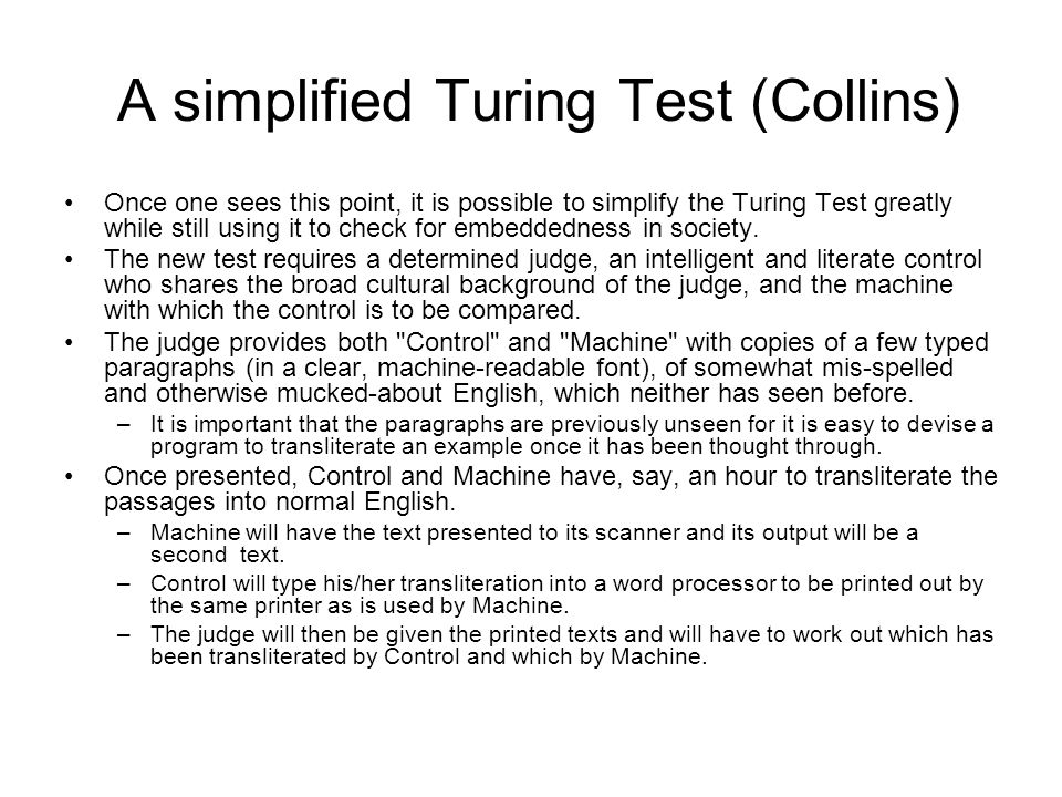 A simplified Turing Test (Collins) Once one sees this point, it is possible to simplify the Turing Test greatly while still using it to check for embe