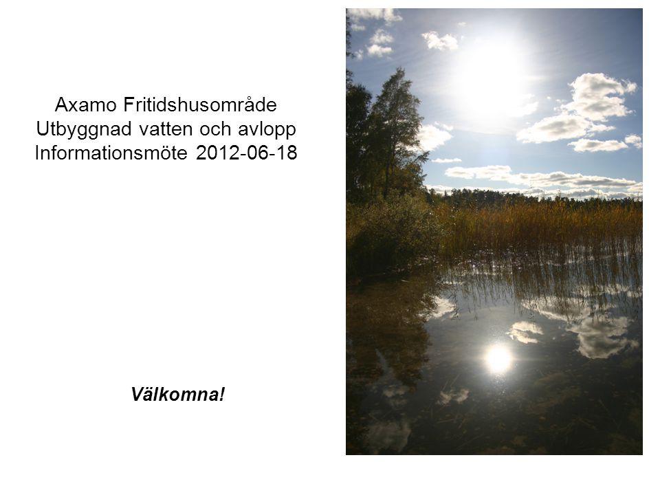 Välkomna och presentation av närvarande Bakgrund Systemet för vatten och avlopp Övriga åtgärder (el, opto) Tidplan Principer för anslutning av vatten och avlopp Synpunkter från närvarande Avslutning Dagordning