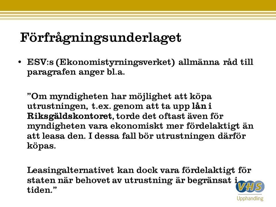 Förfrågningsunderlaget ESV:s (Ekonomistyrningsverket) allmänna råd till paragrafen anger bl.a.
