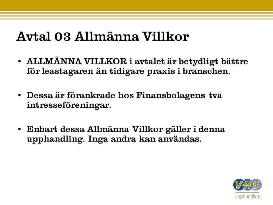 Avtal 03 Allmänna Villkor ALLMÄNNA VILLKOR i avtalet är betydligt bättre för leastagaren än tidigare praxis i branschen.