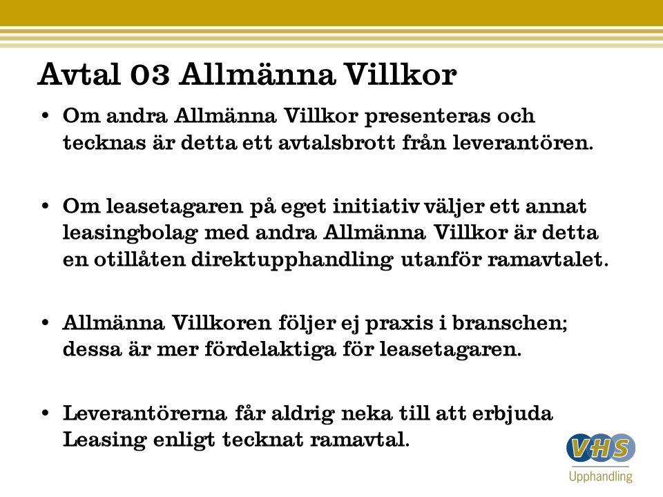 Avtal 03 Allmänna Villkor Om andra Allmänna Villkor presenteras och tecknas är detta ett avtalsbrott från leverantören.