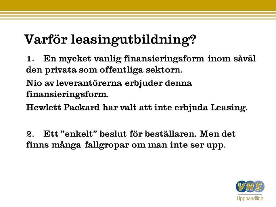 Leasing är en finansieringstjänst.